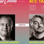 Moroccan film critic AbdelKarim Ouakrim hosts director Hesham Lasri on ACC Talks