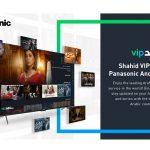New Panasonic TV models to feature Shahid app