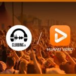 Huawei Video partners with Clubbing TV